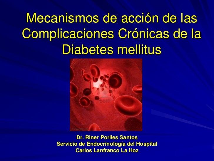 Daños cronicos por diabetes: mecanismos de acción