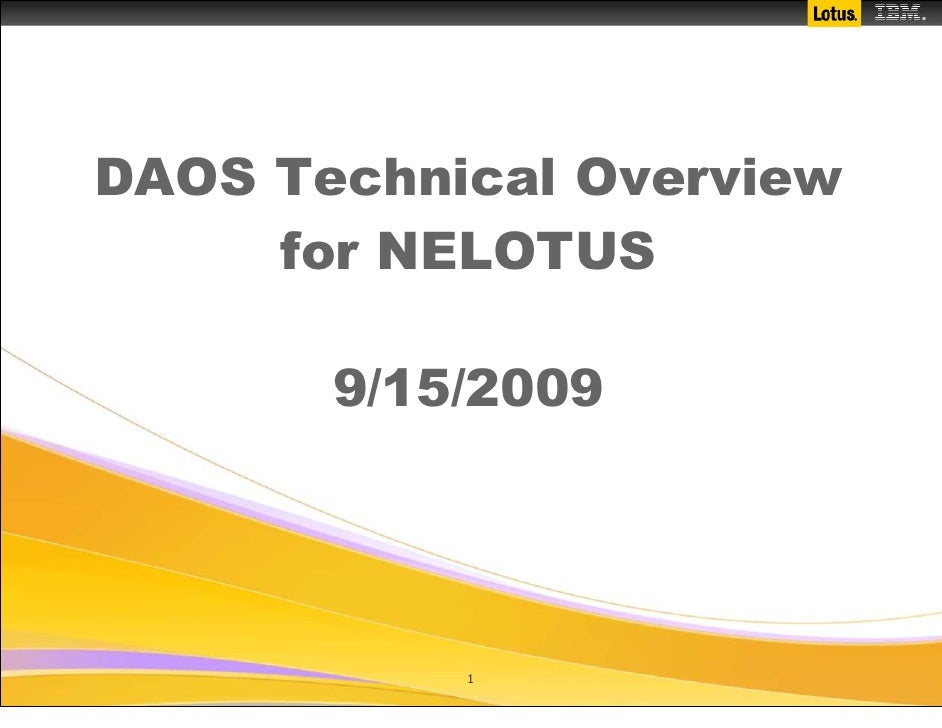 DAOS Technical Overview      for NELOTUS         9/15/2009                1