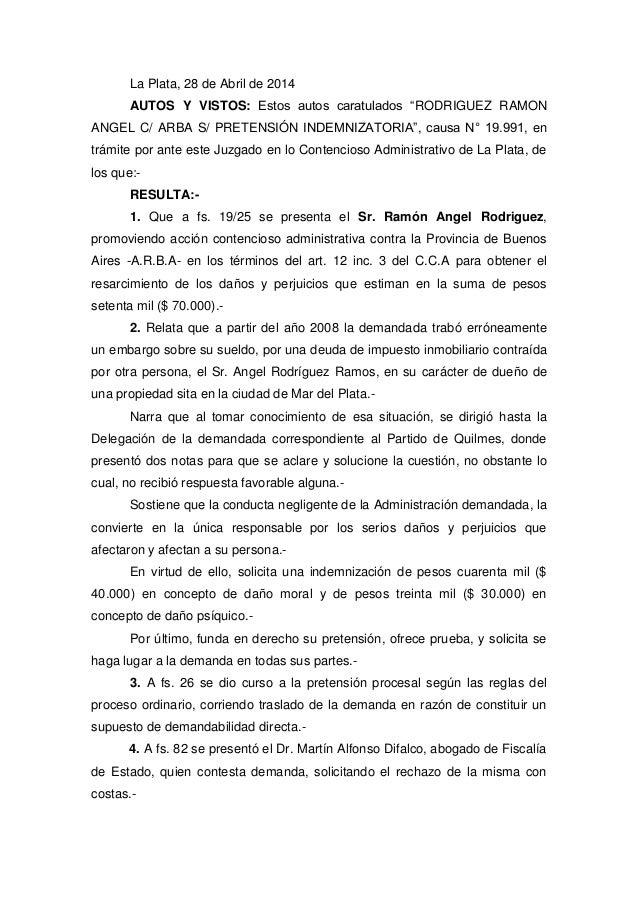 """La Plata, 28 de Abril de 2014 AUTOS Y VISTOS: Estos autos caratulados """"RODRIGUEZ RAMON ANGEL C/ ARBA S/ PRETENSIÓN INDEMNI..."""