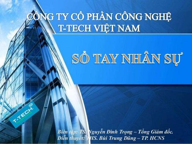Biên tập: TS. Nguyễn Đình Trọng – Tổng Giám đốc. Diễn thuyết: THS. Bùi Trung Dũng – TP. HCNS