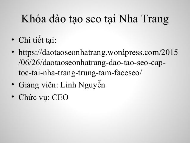 Khóa đào tạo seo tại Nha Trang • Chi tiết tại: • https://daotaoseonhatrang.wordpress.com/2015 /06/26/daotaoseonhatrang-dao...