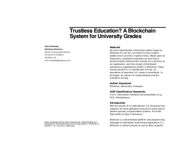 Trustless Education? A Blockchain System for University Grades Abstract We have implemented a blockchain system based on E...