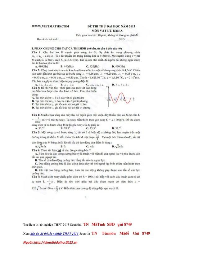Tra điểm thi tốt nghiệp THPT 2013 Soạn tin : TN MãTỉnh SBD gửi 8749Xem đáp án đề thi tốt nghiệp THPT 2013 Soạn tin TN Tênm...