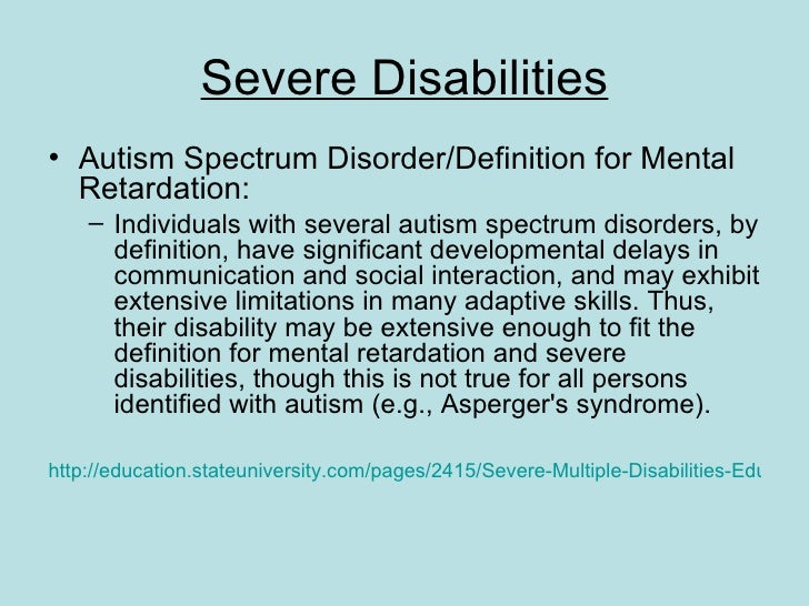 support individuals with multiple conditions and or disabilities The multiple disability category represents a wide range of specific conditions and impairments  in individuals with multiple disabilities and additional .