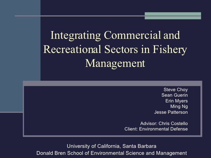 Integrating Commercial and Recreational Sectors in Fishery Management Steve Choy Sean Guerin Erin Myers Ming Ng Jesse Patt...