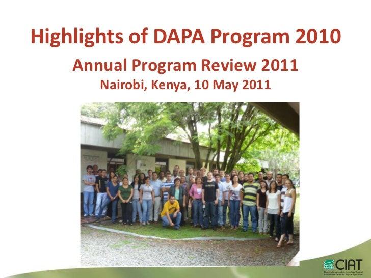 Highlights of DAPA Program 2010<br />Annual Program Review 2011<br />Nairobi, Kenya, 10 May 2011<br />