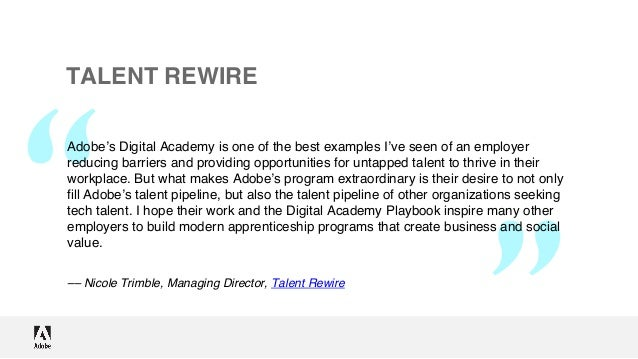 """ "" TALENT REWIRE Adobe's Digital Academy is one of the best examples I've seen of an employer reducing barriers and provi..."