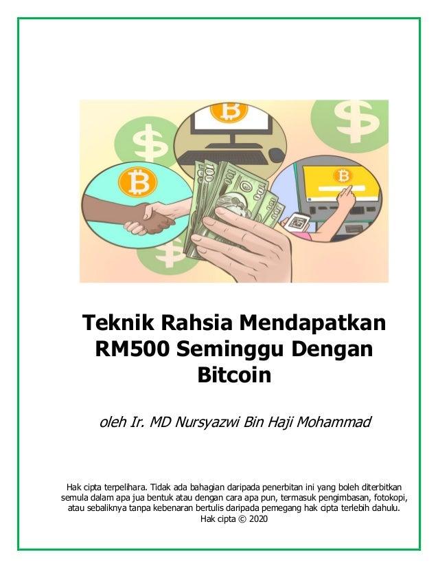 Teknik Rahsia Mendapatkan RM500 Seminggu Dengan Bitcoin oleh Ir. MD Nursyazwi Bin Haji Mohammad Hak cipta terpelihara. Tid...