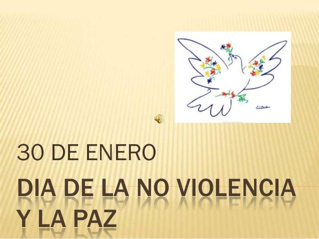 30 DE ENERODIA DE LA NO VIOLENCIAY LA PAZ