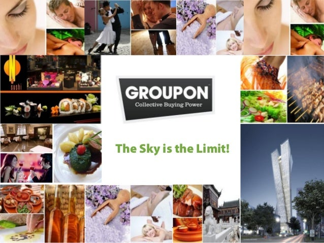 The Sky is the Limit!www.groupon.nl                           1