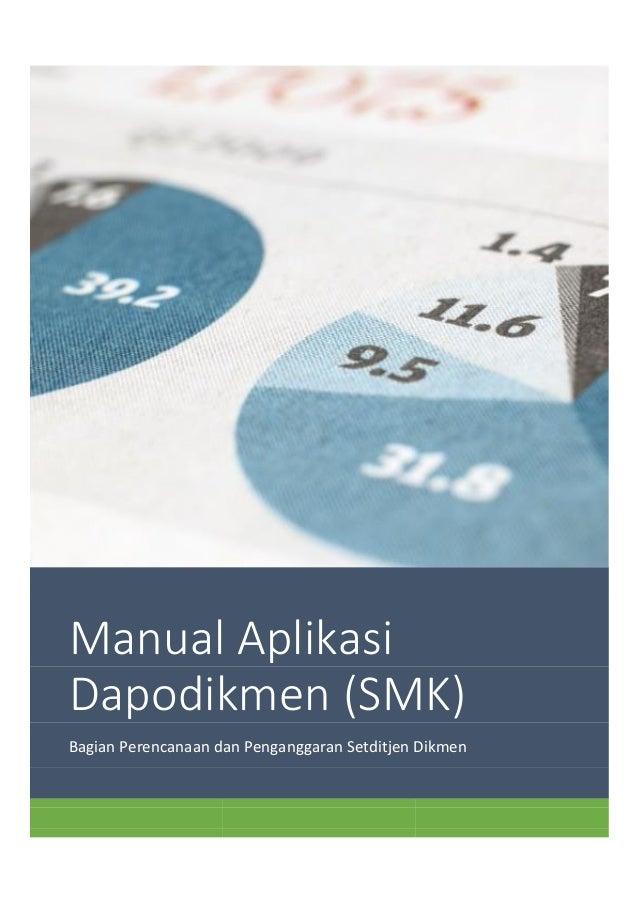 Manual Aplikasi Dapodikmen (SMK) Bagian Perencanaan dan Penganggaran Setditjen Dikmen