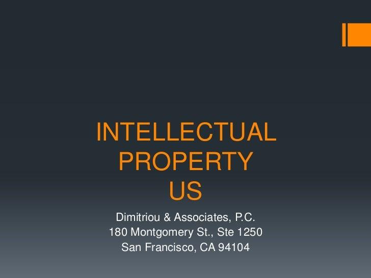 INTELLECTUAL  PROPERTY     US Dimitriou & Associates, P.C.180 Montgomery St., Ste 1250  San Francisco, CA 94104