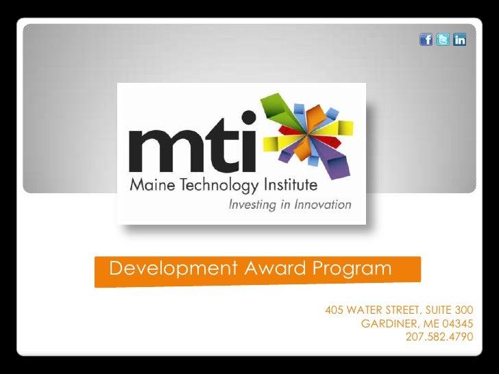 Development Award Program<br />405 WATER STREET, SUITE 300<br />GARDINER, ME 04345<br />207.582.4790<br />