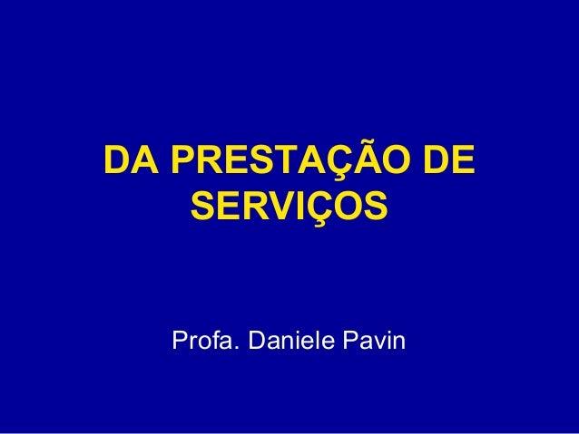 DA PRESTAÇÃO DE  SERVIÇOS  Profa. Daniele Pavin