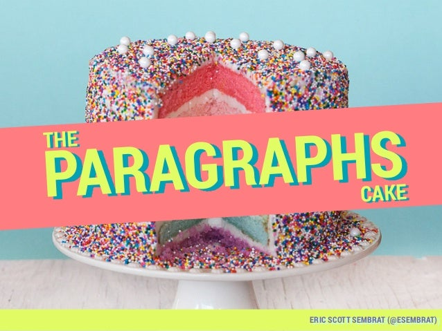 PARAGRAPHSTHE CAKE ERIC SCOTT SEMBRAT (@ESEMBRAT)