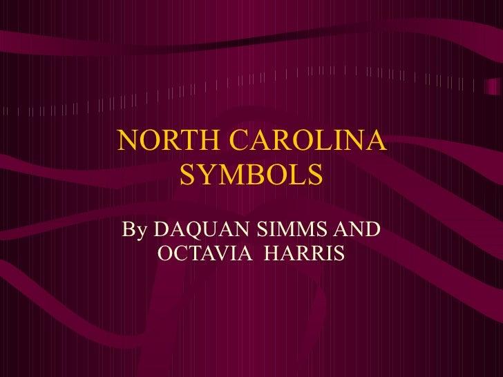 NORTH CAROLINA SYMBOLS By DAQUAN SIMMS AND OCTAVIA  HARRIS