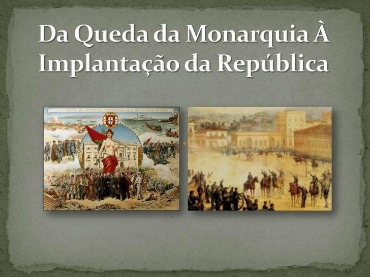 Da Queda da Monarquia À Implantação da República<br />