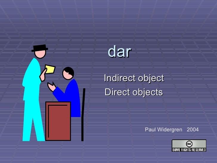 dar Indirect object Direct objects Paul Widergren  2004