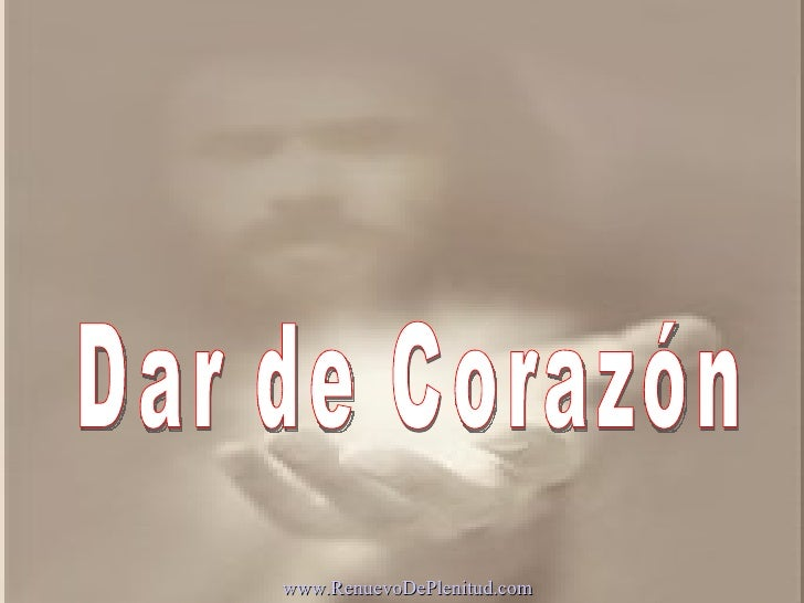Dar de Corazón www.RenuevoDePlenitud.com