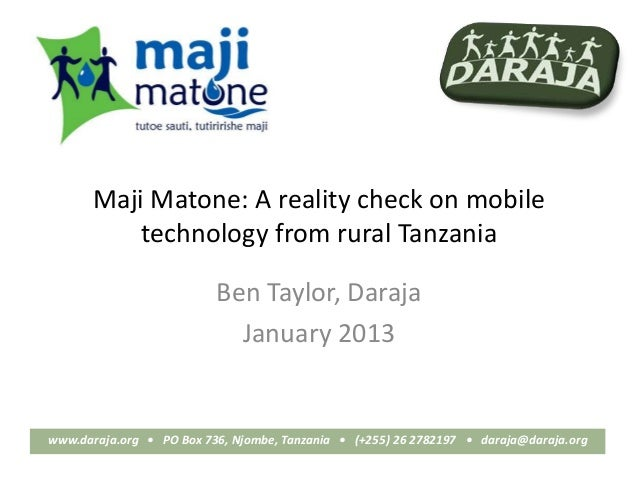 Maji Matone: A reality check on mobile          technology from rural Tanzania                          Ben Taylor, Daraja...