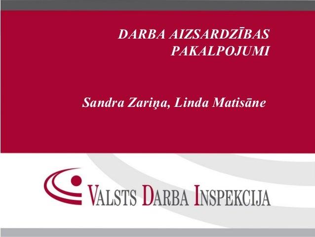 DARBA AIZSARDZĪBAS           PAKALPOJUMISandra Zariņa, Linda Matisāne