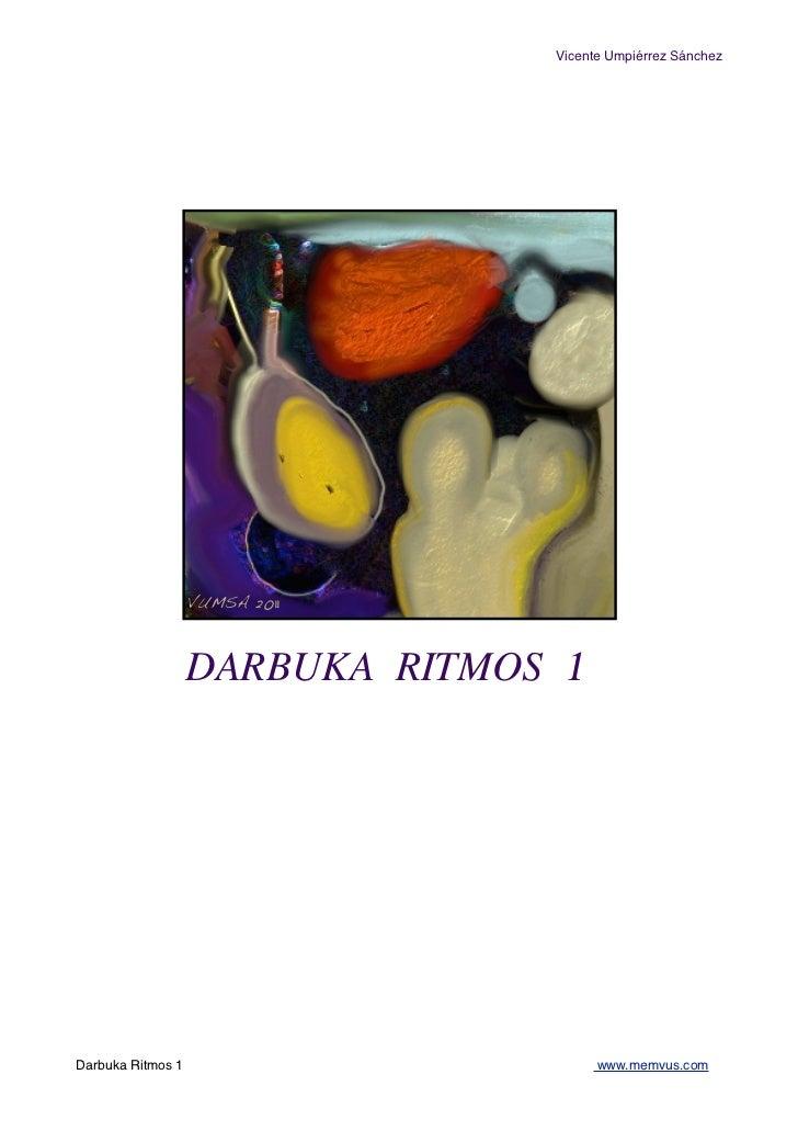 Vicente Umpiérrez Sánchez                   VUMSA 2011                   DARBUKA RITMOS 1Darbuka Ritmos 1                 ...