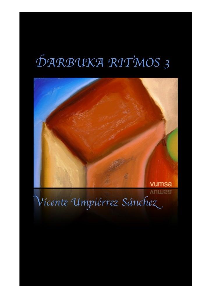 Vicente Umpiérrez Sánchez        DARBUKA RITMOS 3        Vicente Umpiérrez SánchezDarbuka Ritmos 3                      ww...