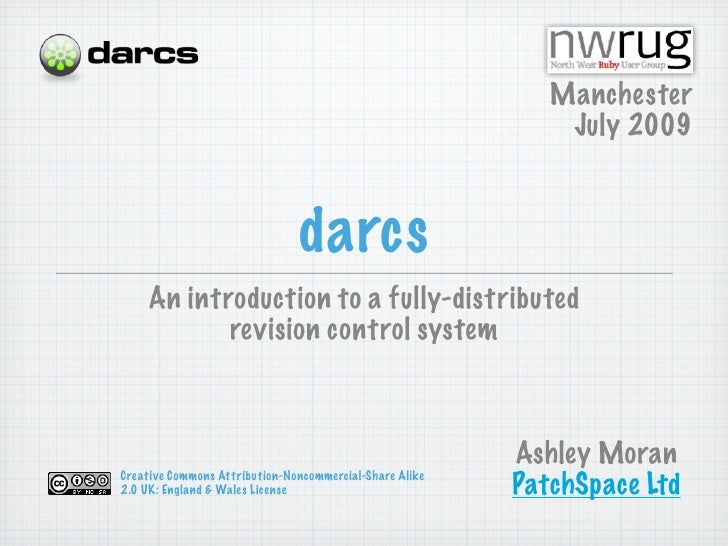 Manchester                                                              July 2009                                   darcs ...