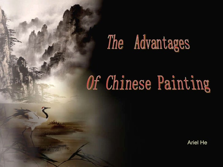 Ariel He The  Advantages  Of Chinese Painting