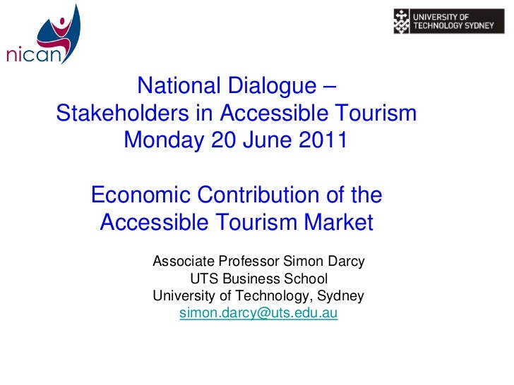 National Dialogue –Stakeholders in Accessible Tourism      Monday 20 June 2011   Economic Contribution of the    Accessibl...