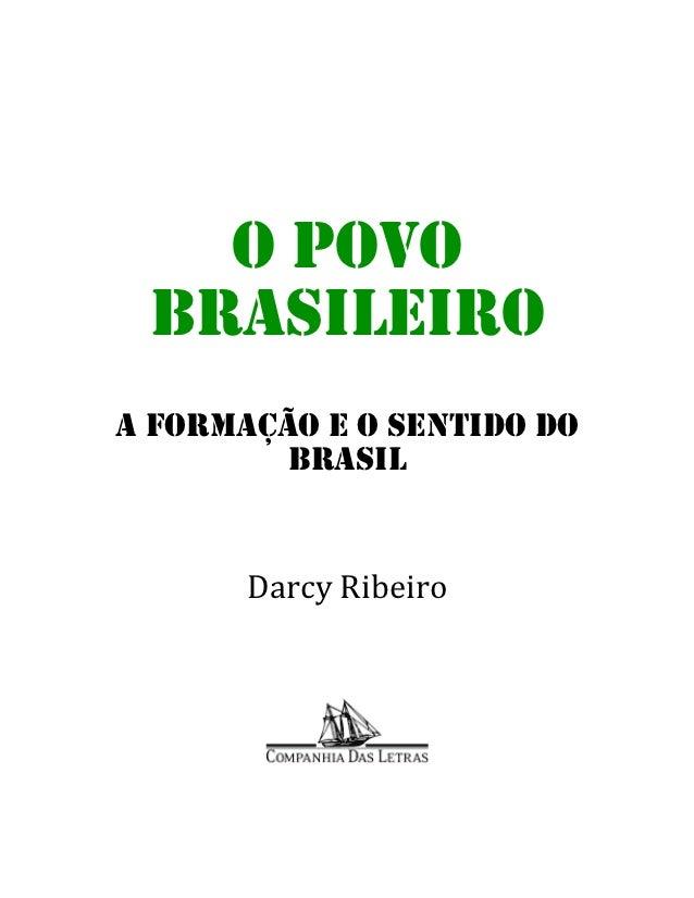 O POVO     BRASILEIRO    A FORMAÇÃO E O SENTIDO DO             BRASIL           DarcyRibeiro              ...