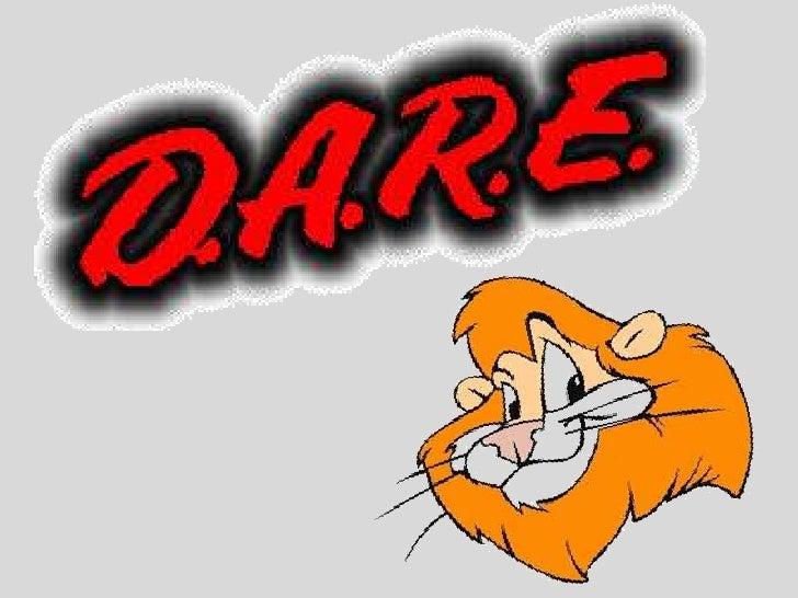 Quienes somos?  D.A.R.E. es un Programa de la Dirección deSeguridad Pública Municipal con más de diezaños de labor en Mexi...