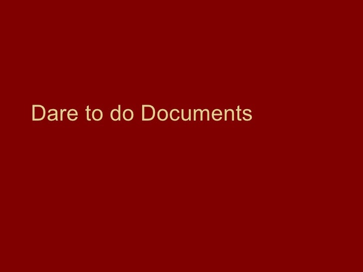 Dare to do Documents