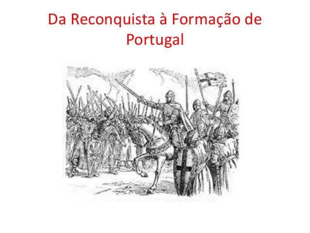 Da Reconquista à Formação de Portugal