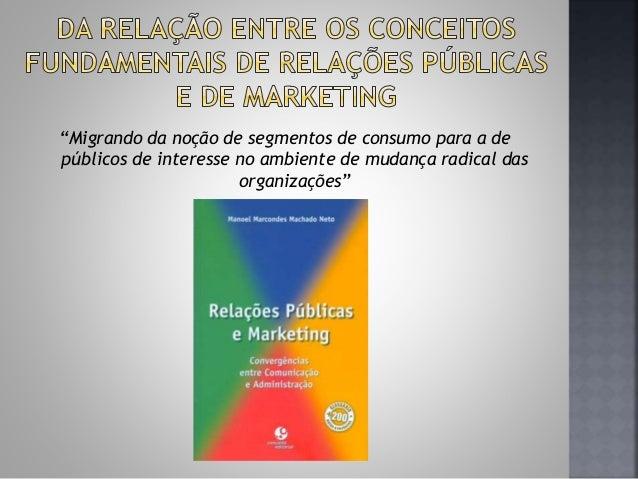 """""""Migrando da noção de segmentos de consumo para a de públicos de interesse no ambiente de mudança radical das organizações"""""""