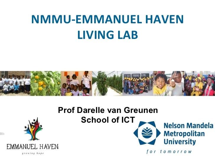 NMMU-‐EMMANUEL HAVEN        LIVING LAB     Prof Darelle van Greunen          School of ICT