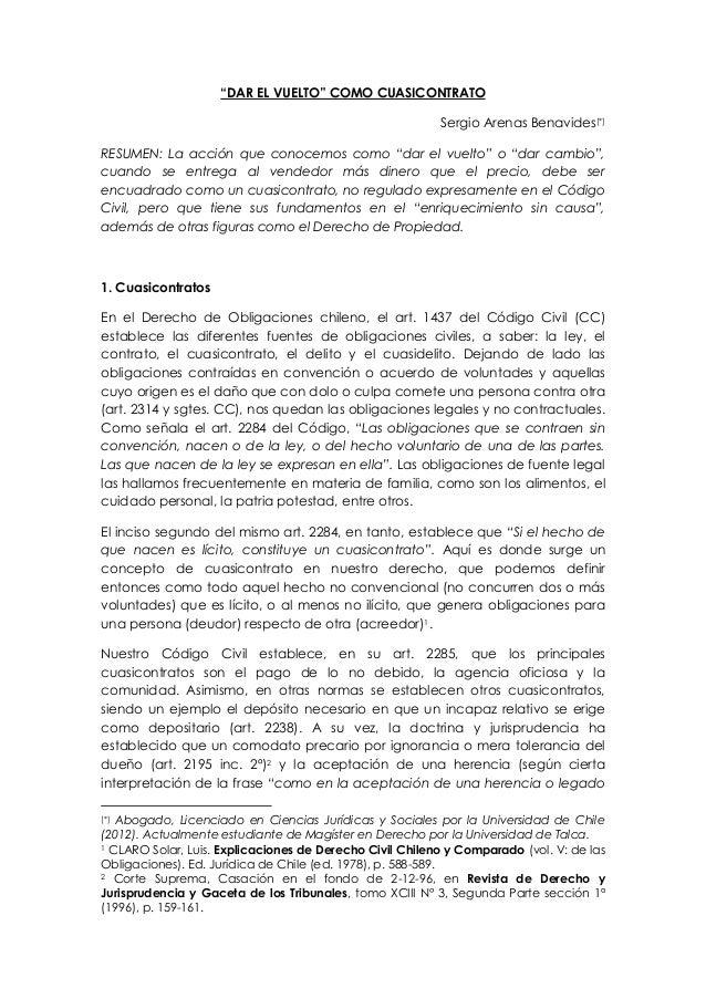 """""""DAR EL VUELTO"""" COMO CUASICONTRATO Sergio Arenas Benavides[*] RESUMEN: La acción que conocemos como """"dar el vuelto"""" o """"dar..."""