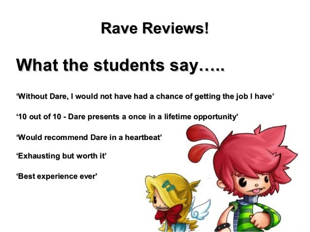 Rave Reviews!What the students say…..'Without Dare, I would not have had a chance of getting the job I have''10 out of 10 ...