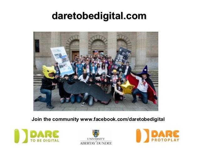 daretobedigital.comJoin the community www.facebook.com/daretobedigital