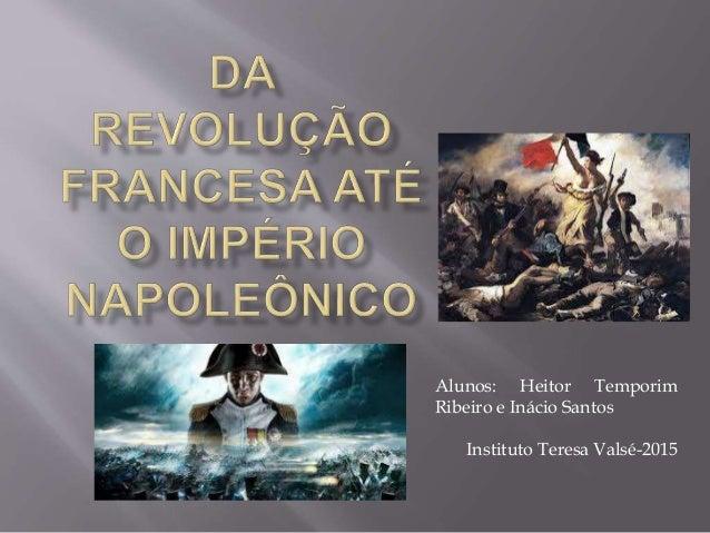 Alunos: Heitor Temporim Ribeiro e Inácio Santos Instituto Teresa Valsé-2015