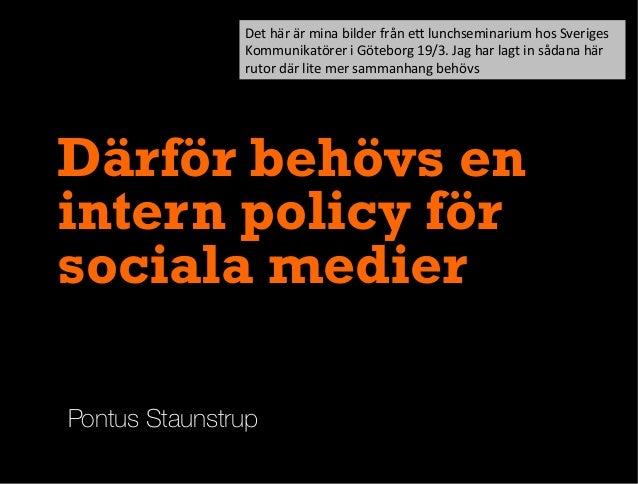 Pontus Staunstrup Därför behövs en intern policy för sociala medier Det  här  är  mina  bilder  från  e1  lu...