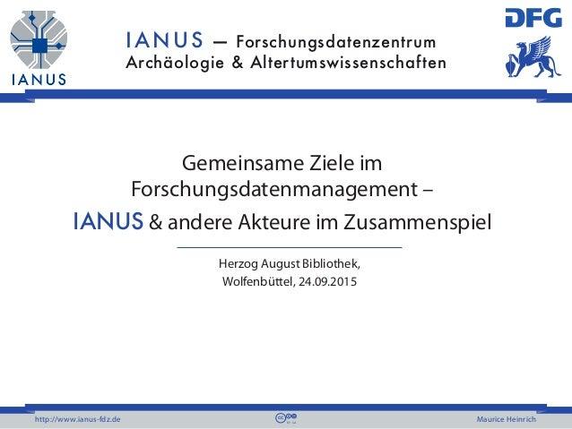 IANUS — Forschungsdatenzentrum Archäologie & Altertumswissenschaften http://www.ianus-fdz.de Maurice Heinrich Gemeinsame Z...