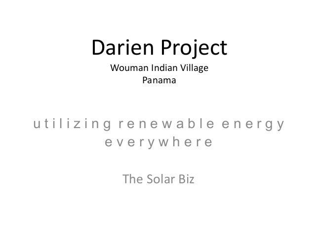 Darien Project Wouman Indian Village Panama u t i l i z i n g r e n e w a b l e e n e r g y e v e r y w h e r e The Solar ...