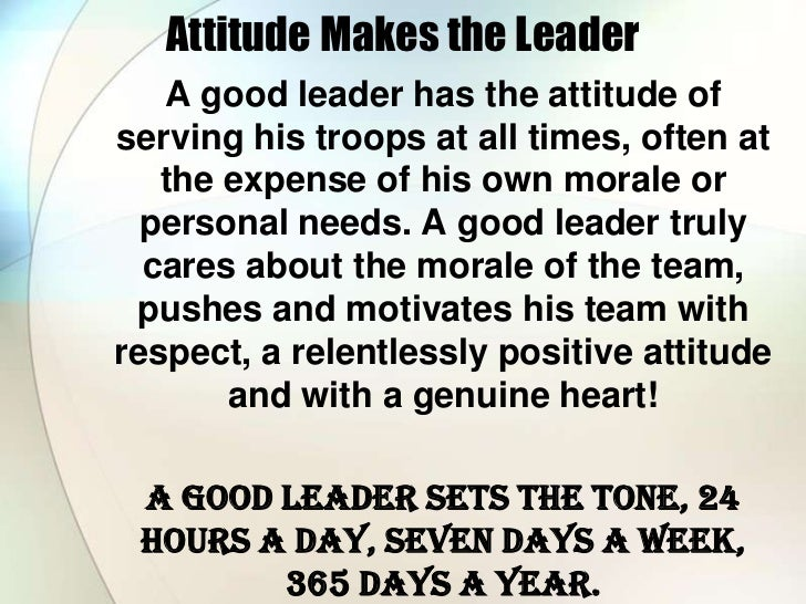 does attitude reflect leadership Leading from within: building organizational leadership capacity authored by: david r kolzow, phd 2014 self-reflection 69 self a positive attitude 94 clarity.
