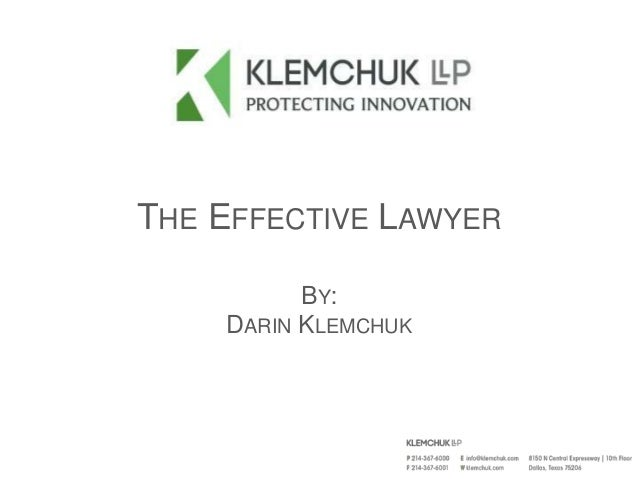 THE EFFECTIVE LAWYER BY: DARIN KLEMCHUK