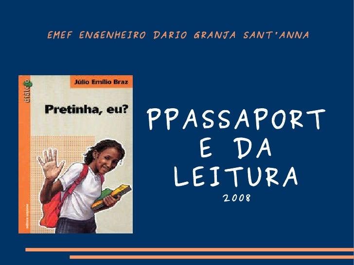 EMEF ENGENHEIRO DARIO GRANJA SANT'ANNA PPASSAPORTE DA LEITURA 2008