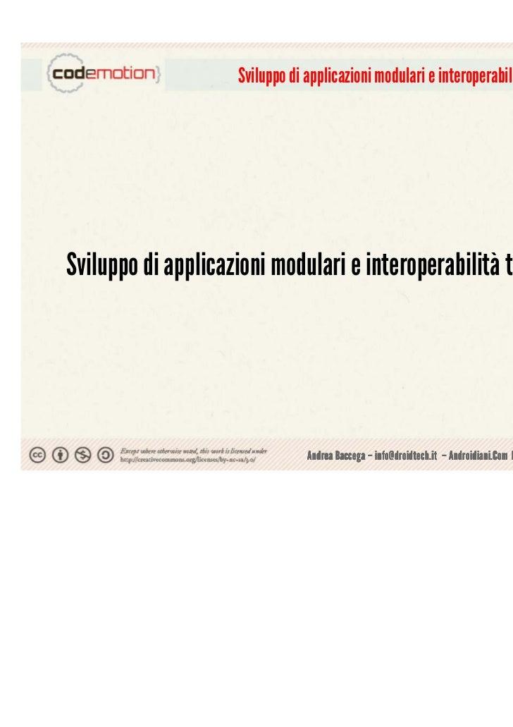 Sviluppo di applicazioni modulari e interoperabilità tra le applicazioni Sviluppo di applicazioni modulari e interoperabil...