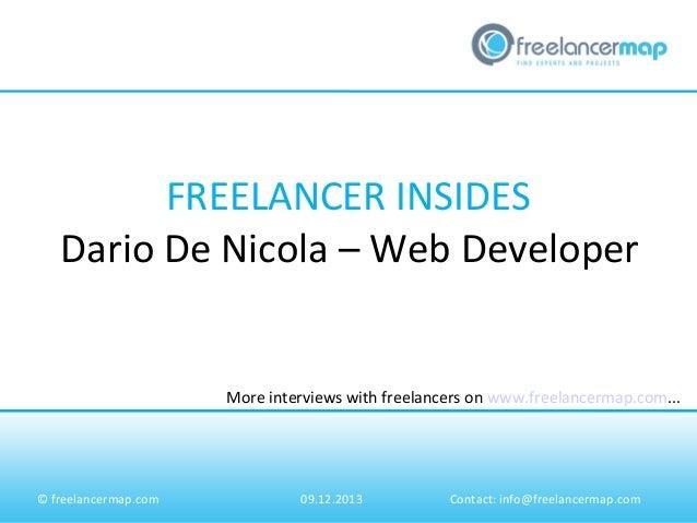 FREELANCER INSIDES Dario De Nicola – Web Developer  More interviews with freelancers on www.freelancermap.com...  © freela...