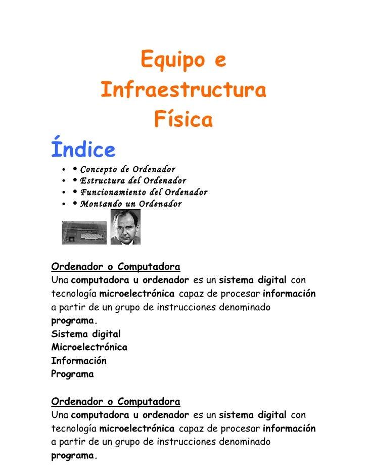 Equipo e     Infraestructura          FísicaÍndice  •   • Concepto de Ordenador  •   • Estructura del Ordenador  •   • Fun...