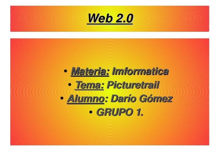 Web 2.0 <ul><ul><ul><li>Materia:  Imformatica </li></ul></ul></ul><ul><ul><ul><li>Tema:  Picturetrail  </li></ul></ul></ul...